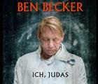 Ben Becker: ICH, JUDAS