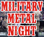 Military Metal Night