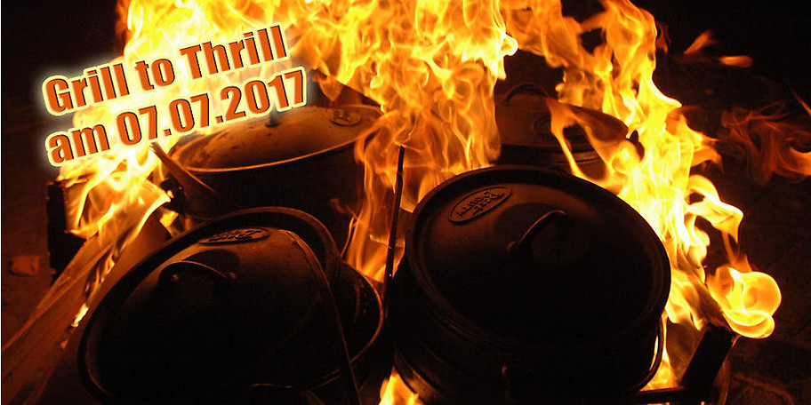 Grill to Thrill - ein authentisch-eindrucksvolles Outdoor-Erlebnis für alle