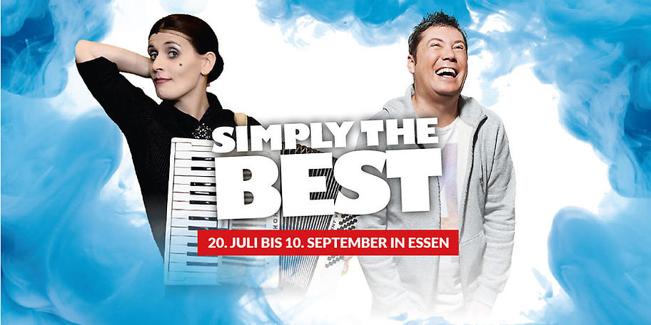 SIMPLY THE BEST - 20. Juli bis 10. September in Essen