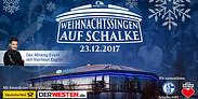 Gutschein für 2 Unterrang-Tickets für das Weihnachtssingen am 23.12.2017 von Weihnachtssingen auf Schalke